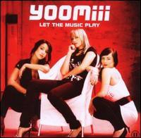 Yoomiii - Let the Music Play