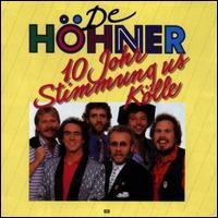 Hoehner - 10 Jahre Stimmung Us Kölle