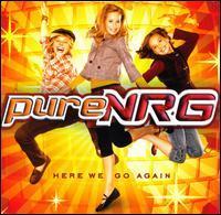PureNRG - Here We Go Again