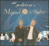 Miguel & André - As Melhores De