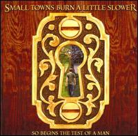Small Towns Burn a Little Slower - So Begins the Test of a Man