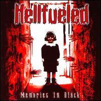 Hellfueled - Memories in Black [Bonus Tracks]