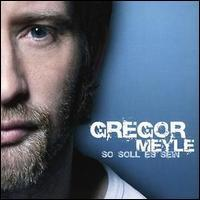 Gregor Meyle - So Soll Es Sein