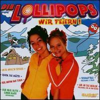 Die Lollipops - Wir Feiern!