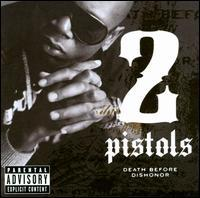 2 Pistols - Death Before Dishonor