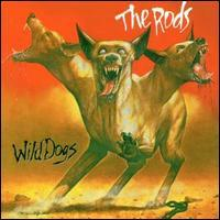 Rods - Wild Dogs