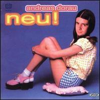 Andreas Dorau - Neu!