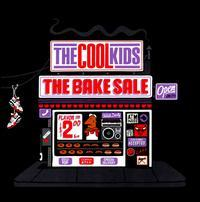 The Cool Kids - Bake Sale