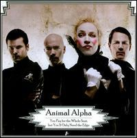 Animal Alpha - You Pay for the Whole Seat