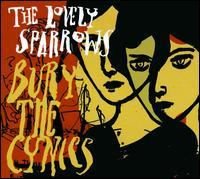 The Lovely Sparrows - Bury the Cynics