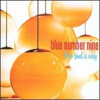 Blue Number Nine - Let's Find a Way