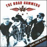 The Road Hammers - Blood, Sweat & Steel