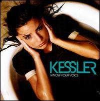 Kessler - I Know Your Voice