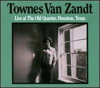 Townes Van Zandt - Live at the Old Quarter