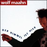Wolf Maahn - Der Himmel Ist Hier