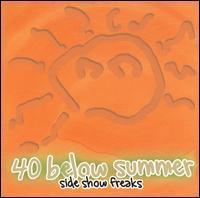 40 Below Summer - Side Show Freaks