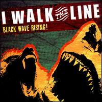 I Walk the Line - Black Wave Rising