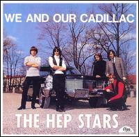 Hep Stars - We and Our Cadillac