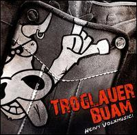 Troglauer Buam - Heavy Volxmusic