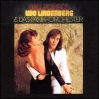 Udo Lindenberg/Das Panik-Orchester - Ball Pomps