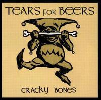 Tears for Beers - Cracky Bones