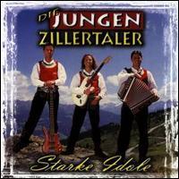 Die Jungen Zillertaler - Starke Idole
