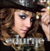 Edurne - Première