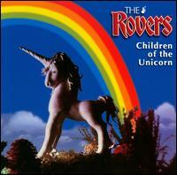 The Rovers - Children of the Unicorn