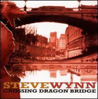 Steve Wynn - Crossing Dragon Bridge