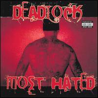 Deadlock - Most Hated