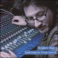 Gregory Page - Happiness Is Being Lonely