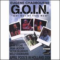 "Eugene Chadbourne - G.O.I.N. ""Get out of Iraq Now"" - DVD - Featuring: Brian Ritchie, Brian Jackson, Victor"