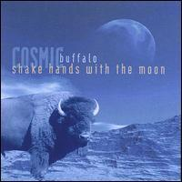 Cosmic Buffalo - Shake Hands with the Moon