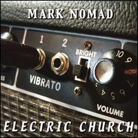 Mark Nomad - Electric Church