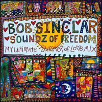Bob Sinclar - Soundz of Freedom: My Ultimate Summer of Love Mix
