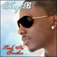 Kay B - Look No Further