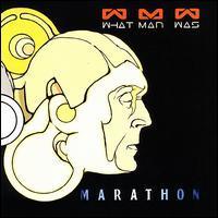 What Man Was - Marathon