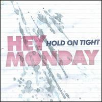 Hey Monday - Hold on Tight