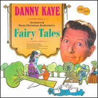 Danny Kaye - Grimm's & Hans Christian Andersen's Fairy Tales for Children