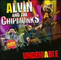 Alvin & the Chipmunks - Undeniable
