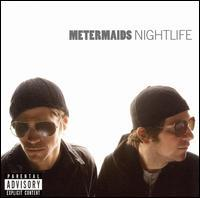 Metermaids - Nightlife