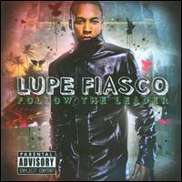 Lupe Fiasco - Follow the Leader