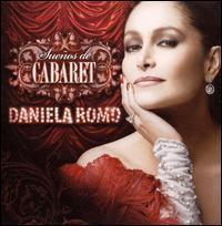 Daniela Romo - Sueños de Cabaret