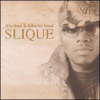 Slique - Rhythm & Ghetto Soul