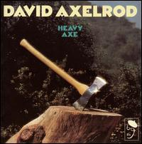 David Axelrod - Heavy Axe