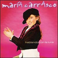 María Carrasco - Hablando Con la Luna
