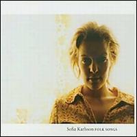 Sofia Karlsson - Folk Songs