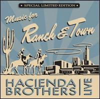 The Hacienda Brothers - Music for Ranch & Town