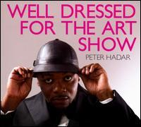 Peter Hadar - Well Dressed for the Art Show