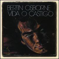Bertin Osborne - Vida o Castigo